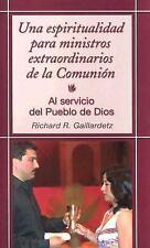 Una espiritualidad para ministros extraordinarios de la Comunin: Al servicio del