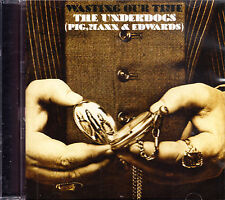UNDERDOGS (PIG, MANN & EDWARDS) wasting my time CD NEU OVP