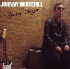 Johnny Whitehill - Guitar Slinger (NEW CD)