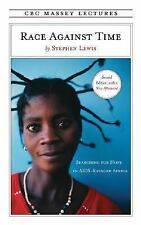 Race Against Time: Searching for Hope in AIDS-Ravaged Africa (CBC Massey Lecture