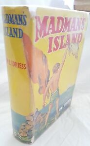 Ion Idriess,MADMAN's ISLAND,1938 1st Revised Ed *ORIGINAL DUSTJACKET*
