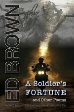 A Soldier's Fortune and Other Poems: Moving Past Ptsd and Creating a Fun-Loving