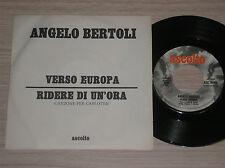 "PIERANGELO (ANGELO) BERTOLI - VERSO EUROPA - 45 GIRI 7"" ITALY"