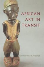 African Art in Transit by Christopher B. Steiner (1994, Paperback)