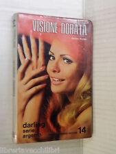 VISIONE DORATA Marilyn Pender Fabbri I Darling 14 1972 libro romanzo narrativa