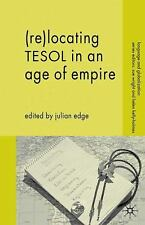 (re-)locating Tesol In An Age Of Empire (language And Globalization)