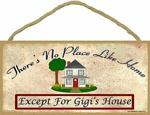 """There's No Place Like Gigi's House Grandmother Sign 5""""x10"""""""