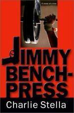 Jimmy Bench-Press: A Novel of Crime