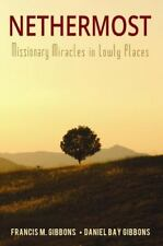 Nethermost: Missionary Miracles in Lowly Places (Paperback or Softback)