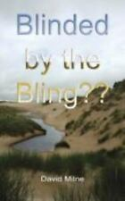 Blinded by the Bling (Paperback or Softback)
