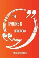 The iPhone 6 Handbook - Everything You Need to Know about iPhone 6 (Paperback or