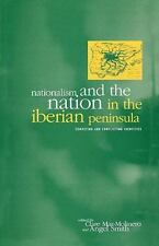 Nationalism and the Nation in the Iberian Peninsula : Competing and...