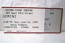 RARE VINTAGE GEMINI TICKET STUB 6.13.99 OFF BROADWAY SECOND STAGE THEATER NYC !!