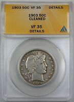 1903 Barber Silver Half Dollar, ANACS VF-35 Details, Cleaned Coin