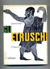 Raymond Bloch # GLI ETRUSCHI # Il Saggiatore 1960 1A ED.