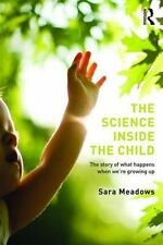 The Science Inside the Child: The Story of What Happens When We're Growing Up (P