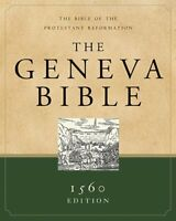 The Geneva Bible : A Facsimile of the 1560 Edition (2007, Hardcover)