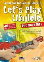Let's Play Ukulele Pop Rock Hits (mit 2 CDs): Songbook für Sopran-Ukulele 3957