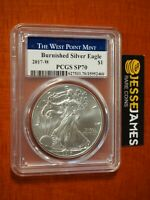2017 W BURNISHED SILVER EAGLE PCGS SP70 STRUCK AT THE WEST POINT MINT BLUE LABEL