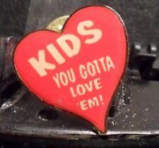 "PREOWNED ""KIDS YOU GOTTA LOVE EM"" HEART SHAPED PIN (61016)"