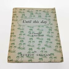 Until This Day: To A Friendship In New Guinea by Burton Graham