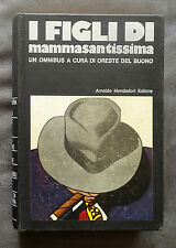 I figli di mammasantissima, AA. VV., Mondadori, 1972, A cura di Oreste Del Buono