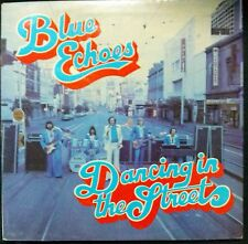 BLUE ECHOES DANCING IN THE STREETS ORIGINAL VINYL LP AUSTRALIA