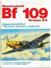 MODELLING MESSERSCHMITT BF109 B-E WW2 FIGHTERS TO SCALE BOOK (HARDBACK)