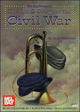 """MEL BAY PRESENTS """"BALLADS & SONGS OF THE CIVIL WAR""""-PIANO/VOCAL MUSIC BOOK NEW!!"""