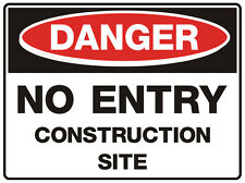 """Safety Sign """"DANGER NO ENTRY CONSTRUCTION SITE 5mm corflute 300MM X 225MM"""""""