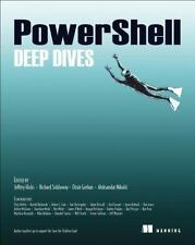 PowerShell Deep Dives, Nikolic, Aleksandar, Grehan, Oisin, Siddaway, Richard, Hi