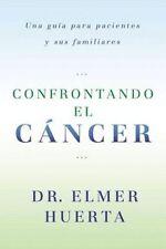 USED (VG) Confrontando El Cancer: Una Guia Complete Para Pacientes Y Sus Familia