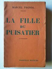 """Marcel PAGNOL """"La FILLE du PUISATIER """" Fasquelle Édit. E.O Vélin pur fil - 1941"""