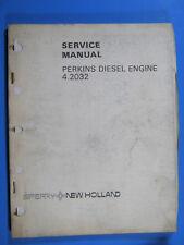 NEW HOLLAND PERKINS DIESEL ENGINE 4.2032 SERVICE MANUAL 1979 FACTORY OEM