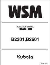 Kubota B2301 B2601 B2301HSD WSM Service Repair Workshop Manual on a CD