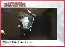 BATTLESTAR GALACTICA - Premiere Edition - Card #29 - Mourn The Dead Later