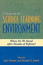 Changing the School Learning Environment: Where Do We Stand After Decades of ...