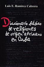DICCIONARIO BASICO RELIGIONES ORIGEN AFRICANO EN CUBA Dictionary African Origin