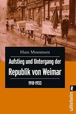 Aufstieg und Untergang der Republik von Weimar 1918 - 1933