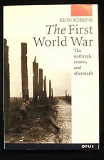 The First World War:The Outbreak, Events, and Aftermath Keith Robbins Pbk FINE