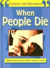 When People Die (Choices and Decisions) Sanders, Pete, Myers, Steve Library Bin