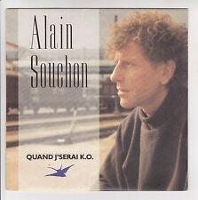 Alain SOUCHON 45 tours QUAND JE SERAI K.O. - ON SE CACHE DES CHOSES VIRGIN 90491
