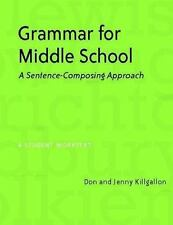 Grammar for Middle School: A Sentence-Composing Approach--A Student Worktext by
