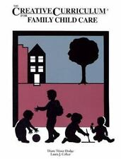 The Creative Curriculum for Family Child Care by Diane Trister Dodge, Laura J.
