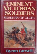 EMINENT VICTORIAN SOLDIERS: SEEKERS OF GLORY - BYRON FARWELL
