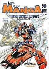 Let's Draw MANGA Transforming Robot ed.Dynit