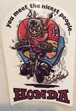 NOS Vintage Decal Sticker Honda You Meet The Nicest People Motorcycle Funny Bike