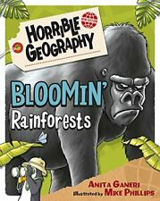 Bloomin' Rainforests (Horrible Geography) By Anita Ganeri, Mike .9781407157597