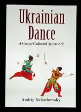 BOOK Ukrainian Dance Andriy Nahachewsky Slavic folklore folk ballet song music