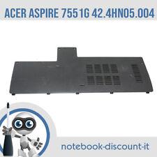 ACER Aspire 7551G 42.4HN05.004 REV:A04 Cover RAM coperchio